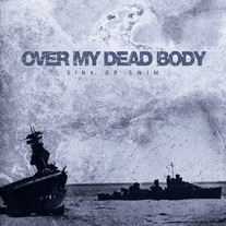 "Over My Dead Body ""Sink or Swim"" CD"