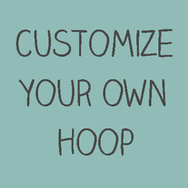 Customize Your Hoop