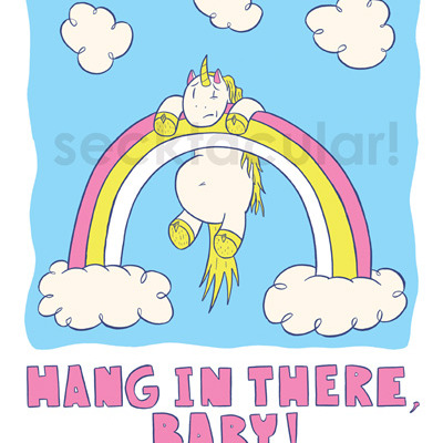 """hang in there, baby!"" unicorn print!"