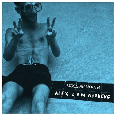 "Museum mouth ""alex i am nothing"" 12"" lp (w/ digital download) --2nd press"