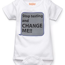 """Stop texting and change me!"" Sarakety Onesie"
