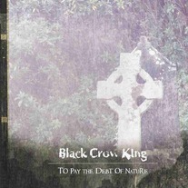 Distro - Black Crow King - To Pay the Debt of Nature