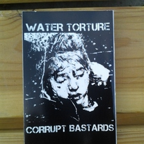 WATER TORTURE / CORRUPT BASTARDS split cs