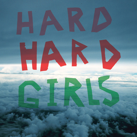 "HARD GIRLS ""Hard"" LP"