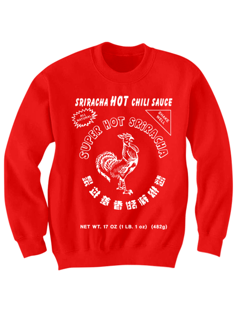 Sriracha Sweatshirt Party Shirt Cool Shirts Graphic Tees