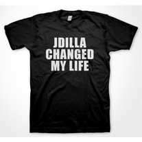 J DILLA CHANGED MY LIFE - (MEN)