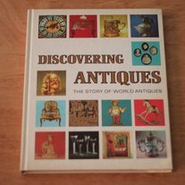 Discovering Antiques the Story of World Antiques, 1972