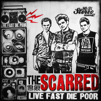 The Scarred: 'Live Fast, Die Poor' LP