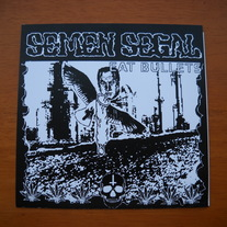 SEMEN SEGAL 'eat bullets' 7""