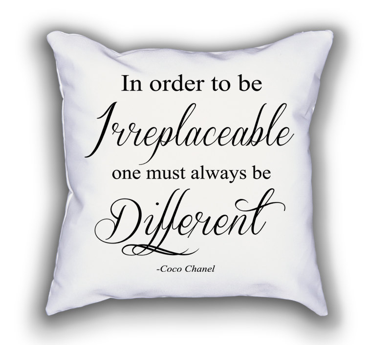 In Order To Be Irreplaceable One Must Always Be Different Coco Chanel Quote Decorative  Throw Pillow