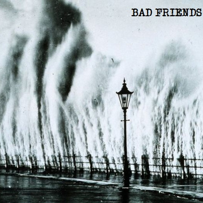 Bad friends • s/t 7""