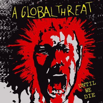 "A global threat: ""until we die"" lp (very slight corner ding on the jackets)"