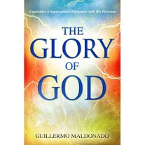 Book: The Glory of God (NEW) by Guillermo Maldonado