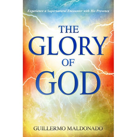 Guillermo-maldonado_the_glory_of_god-front_original