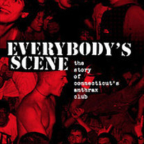 Everybody's Scene: The Story of CT's Anthrax Club