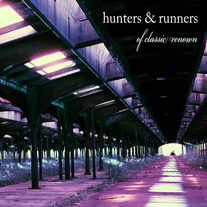 "Hunters & Runners - ""Of Classic Renown"" CD (B&B-001)"