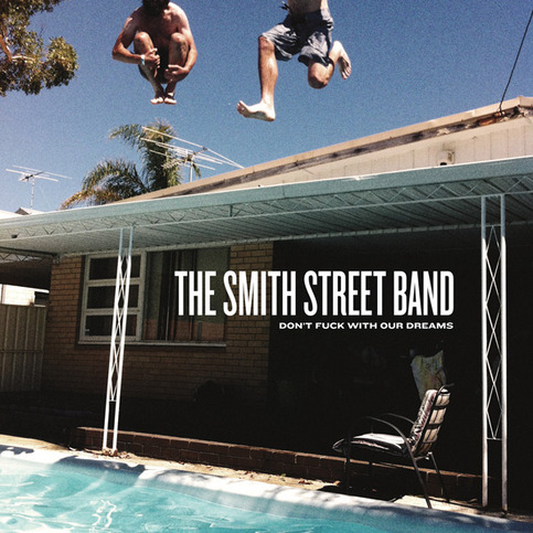 "THE SMITH STREET BAND ""Don't Fuck With Our Dreams"" CD"