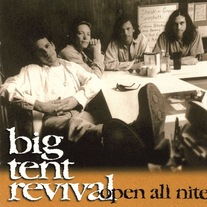 Big Tent Revival - Open All Nite CD
