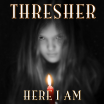 Thresher - Here I Am CD