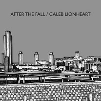 After the Fall/Caleb Lionheart - Split 7""
