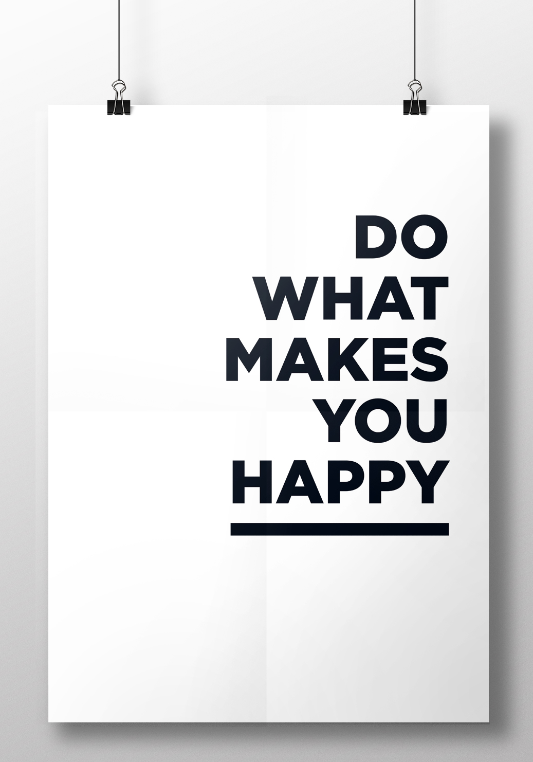 do More of What Makes You Happy do What Makes You Happy Print