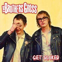 "THE BROTHERS GROSS ""Get Soaked"" LP (180g)"