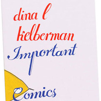 Important Comics: A Collection of Unquestionable Merit (Dina Kelberman)