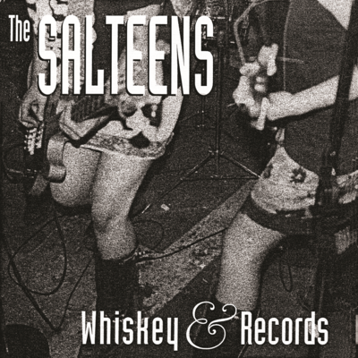 The salteens - 'whiskey & records' 7""