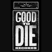 Good to Die Records
