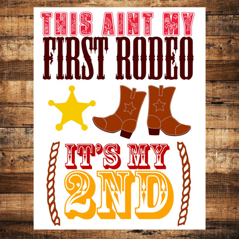 This Ain T My First Rodeo It S My 2nd Birthday Sign On