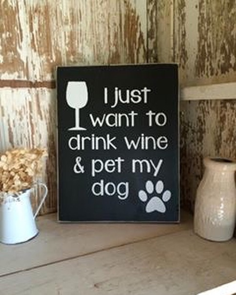 I Just Want To Drink Wine Amp Pet My Dog Sign 183 Little Blue