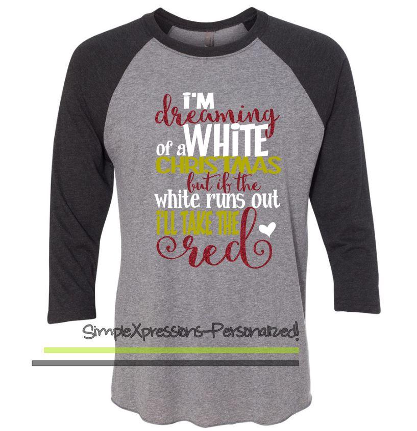 15cdd7494 I'm dreaming of a white (wine) Christmas Raglan shirt GLITTER ...
