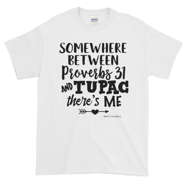 11a19e21 Somewhere Between Proverbs 31 & Tupac sleeve t-shirt on Storenvy