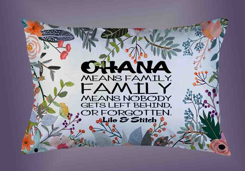 0e0c9931fc Ohana Means Family Quote Disney Custom Pillow Case Limited Edition ...
