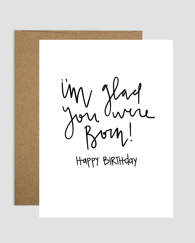 Glad You Were Born Birthday Card