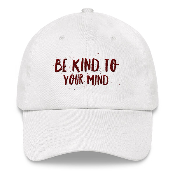 2a452123f Be Kind To Your Mind Dad Hat from JAIA