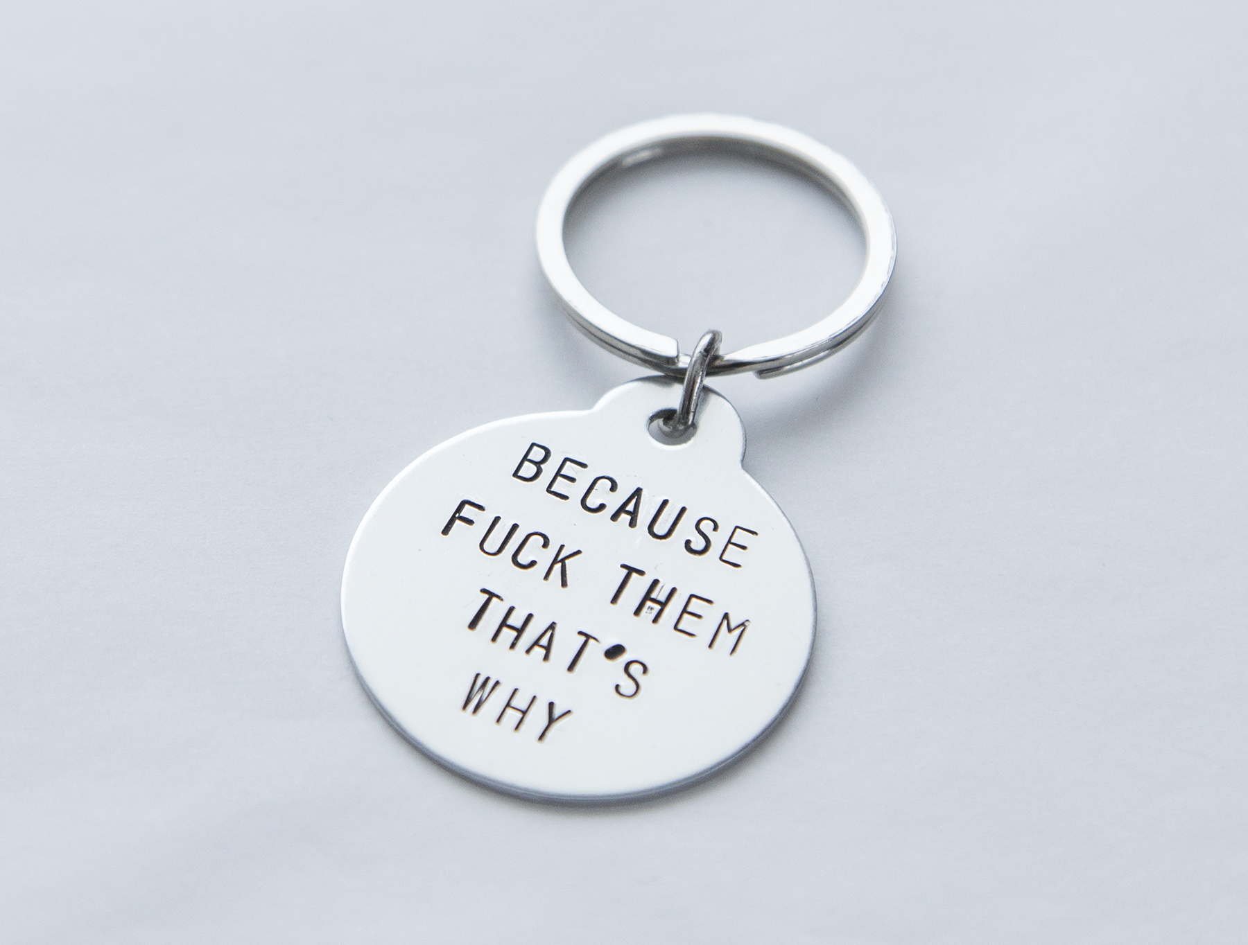 Because F Them That S Why Keyring Funny Gift Accessory Valentine Gift For Him Sold By Byvellamo On Storenvy